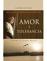 Hacia una civilizacion global de amor y tolerancia / Toward a Global Civilization of Love and Tolerance