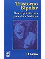 Trastorno bipolar/ Bipolar Disorder: Manual practico para pacientes y familiares/ Practical Manual for Patients and Families