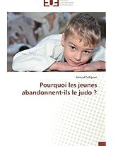 Pourquoi Les Jeunes Abandonnent-Ils Le Judo ? (Omn.Univ.Europ.)