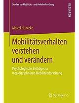 Mobilitätsverhalten verstehen und verändern: Psychologische Beiträge zur interdisziplinären Mobilitätsforschung (Studien zur Mobilitäts- und Verkehrsforschung)