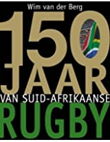 150 Jaar Van Suid-Afrikaanse Rugby