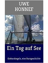 Ein Tag auf See: Einhandsegeln, Kurzgeschichte und Gedichte von der See (German Edition)