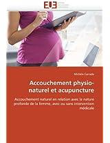 Accouchement Physio-Naturel Et Acupuncture (Omn.Univ.Europ.)