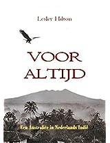 Voor Altijd: Nederlands-Indië gezien door de ogen van een Australiër (Dutch Edition)