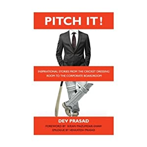 Pitch It!: Inspirational Stories from the Cricket Dressing Room to the Corporate Boardroom