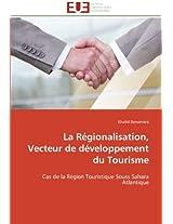 La Regionalisation, Vecteur de Developpement Du Tourisme