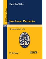 Non-Linear Mechanics: Lectures given at a Summer School of the Centro Internazionale Matematico Estivo (C.I.M.E.) held in Bressanone (Bolzano), Italy, June 4-13, 1972 (C.I.M.E. Summer Schools)