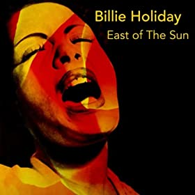 ♪East of the Sun/Billie Holiday | 形式: MP3 ダウンロード