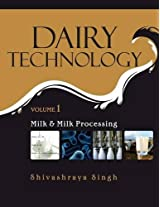 Dairy Technology: Vol.01 Milk and Milk Processing