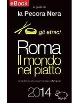 Roma - Il mondo nel piatto - ed. 2014: Ristoranti etnici, take away e food shops della Capitale