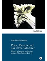 Peter, Patricia und das Ulmer Münster: Eine Liebesgeschichte im späten Mittelalter (Teil 1)