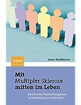 Mit Multipler Sklerose mitten im Leben: Der Bericht eines Psychotherapeuten zu Selbstheilung und Resilienz