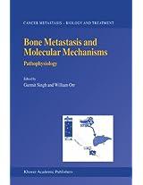 Bone Metastasis and Molecular Mechanisms: Pathophysiology (Cancer Metastasis - Biology and Treatment)