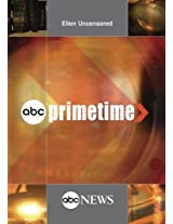 ABC News Primetime Ellen Uncensored