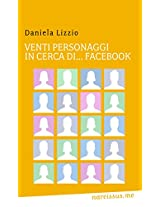 Venti personaggi in cerca di...facebook