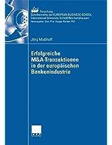 Erfolgreiche M&A-Transaktionen in der europäischen Bankenindustrie (ebs-Forschung, Schriftenreihe der EUROPEAN BUSINESS SCHOOL Schloß Reichartshausen)