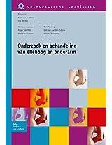 Onderzoek en behandeling van elleboog en onderarm (Orthopedische Casuïstiek)