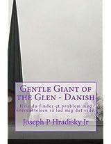 Gentle Giant of the Glen - Danish