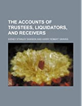 The Accounts of Trustees, Liquidators, and Receivers