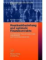 Hausbankbeziehung und optimale Finanzkontrakte: Unvollständige Finanzierungsverträge, Selbstbindung und Unternehmenskontrolle (Wirtschaftswissenschaftliche Beiträge)