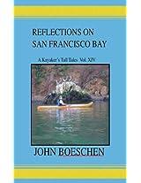 Reflections on San Francisco Bay: A Kayaker's Tall Tales: Vol. 14