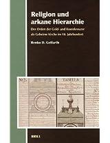 Religion Und Arkane Hierarchie: Der Orden Der Gold- Und Rosenkreuzer Als Geheime Kirche Im 18. Jahrhundert (Aries Book Series)