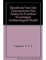 Handboek voor het Determineren van Zaden en Vruchten (Groningen Archaeological Studi)