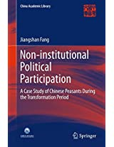 Non-institutional Political Participation: A Case Study of Chinese Peasants During the Transformation Period (China Academic Library)