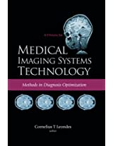 Medical Imaging Systems Technology - Volume 4: Methods In Diagnosis Optimization