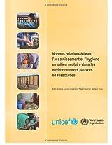 Normes Relatives a L'eau, L'assainissement Et L'hygiene en Milieu Scolaire Dans Les Environnements Pauvres En Ressources