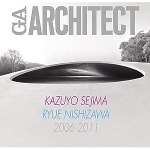 GA ARCHITECT 妹島和世+西沢立衛 2006-2011