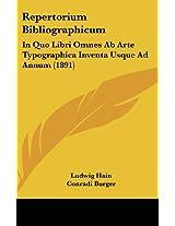 Repertorium Bibliographicum: In Quo Libri Omnes Ab Arte Typographica Inventa Usque Ad Annum