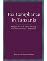 Tax Compliance in Tanzania: Analysis of Law and Policy Affecting Voluntary Taxpayer Compliance