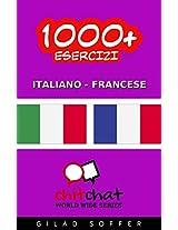 1000+ Esercizi Italiano - Francese (ChitChat WorldWide) (Italian Edition)