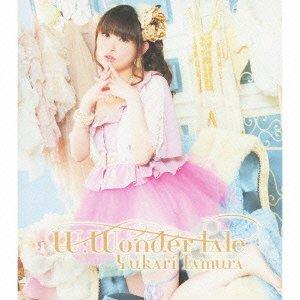 【予約】田村ゆかり/W:Wonder tale