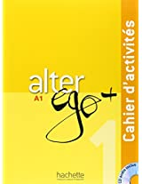 Alter EGO +: Cahier D'Activites + CD Audio A1