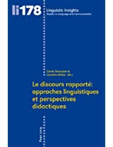 Le Discours Rapporte: Approches Linguistiques Et Perspectives Didactiques (Linguistic Insights: Studies in Language and Communication)
