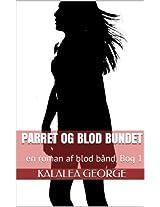 Parret og blod bundet: en roman af blod bånd, Bog 1 (Danish Edition)