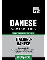 Vocabolario Italiano-Danese per studio autodidattico - 7000 parole (Italian Edition)