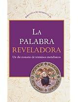 La palabra reveladora: Un diccionario de terminus metafísicos (Biblioteca de referencia de Charles Fillmore Book 1)