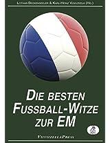 WM 2014: Die besten Fußball-Witze & die verrücktesten Spieler- und Reportersprüche (German Edition)