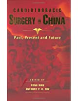 Cardiothoracic Surgery in China: Past, Present and Future