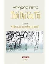 Thoi Dai Cua Toi: Nhin Lai 100 Nam Lich Su: Volume 1