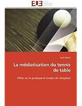 La Mediatisation Du Tennis de Table (Omn.Univ.Europ.)