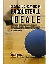 Creare Il Giocatore Di Racquetball Ideale