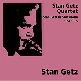 ♪Stan Getz In Stockholm/Stan Getz and His Swedish All Stars | 形式: MP3 ダウンロード