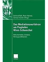 Das Mediationsverfahren am Flughafen Wien-Schwechat: Dokumentation, Analyse, Hintergrundtheorien