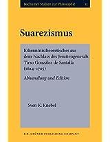 Suarezismus: Erkenntnistheoretisches Aus Dem Nachlass des Jesuitengenerals Tirso Gonzalez de Santalla (1624-1705): Abhandlung und Edition (Bochumer Studien zur Philosophie)