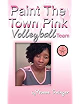 Paint The Town Pink Volleyball Team