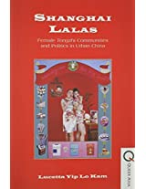 Shanghai Lalas - Female Tongzhi Communities and Politics in Urban China (Queer Asia)